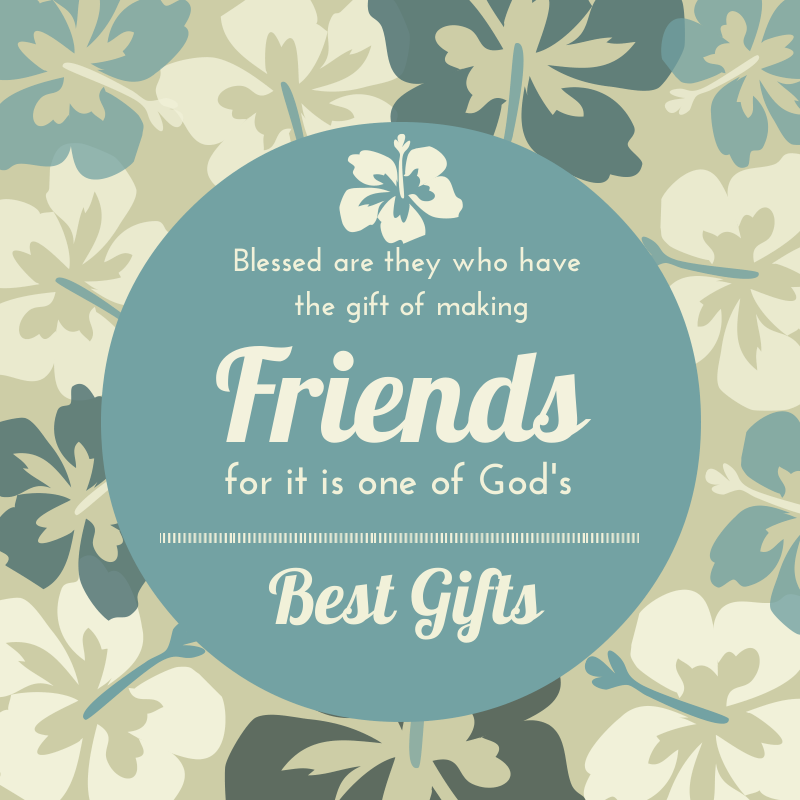 Quotes, Blessed are those who have gift of friends