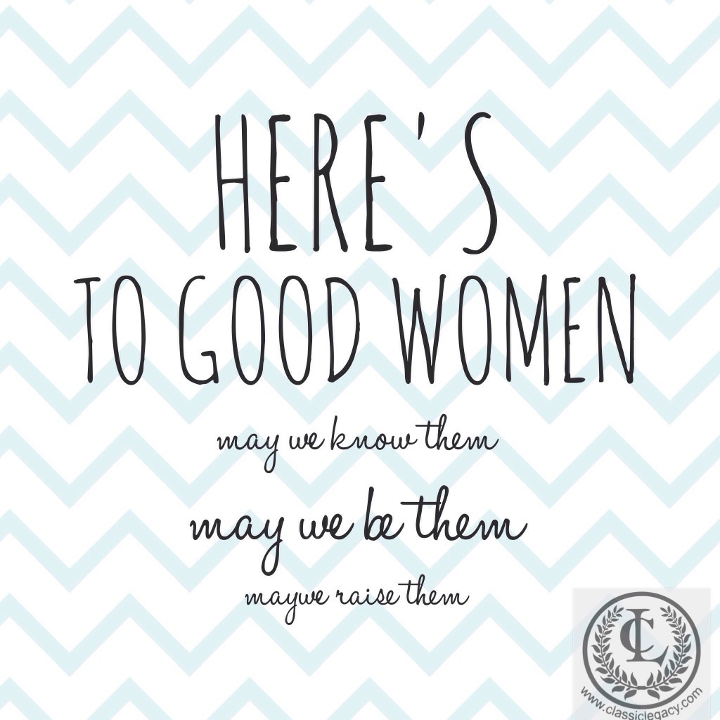 Quote Here's To Good Women