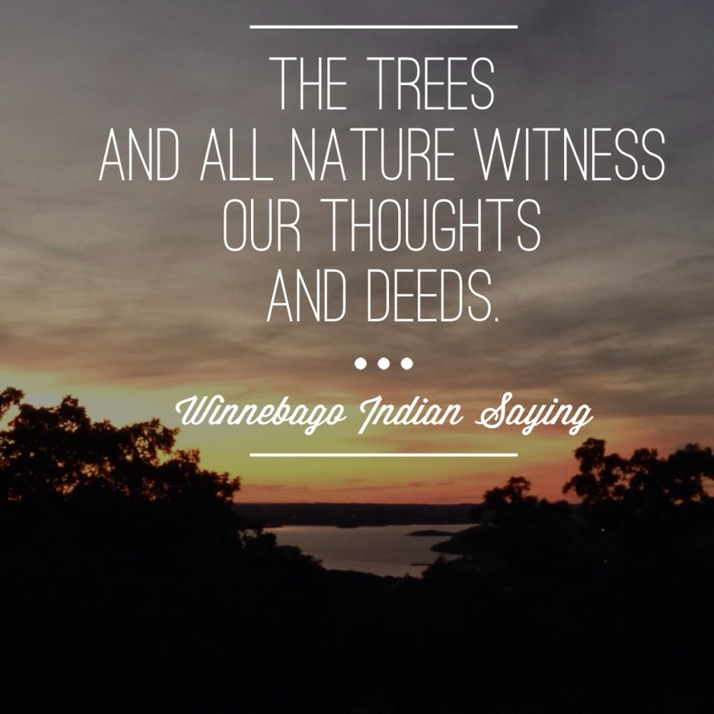 Quotes The Trees Witness our thoughts and deeds