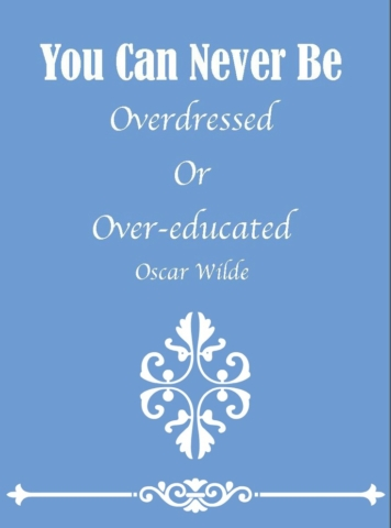 Quote Never be Overdressed or Over Educated