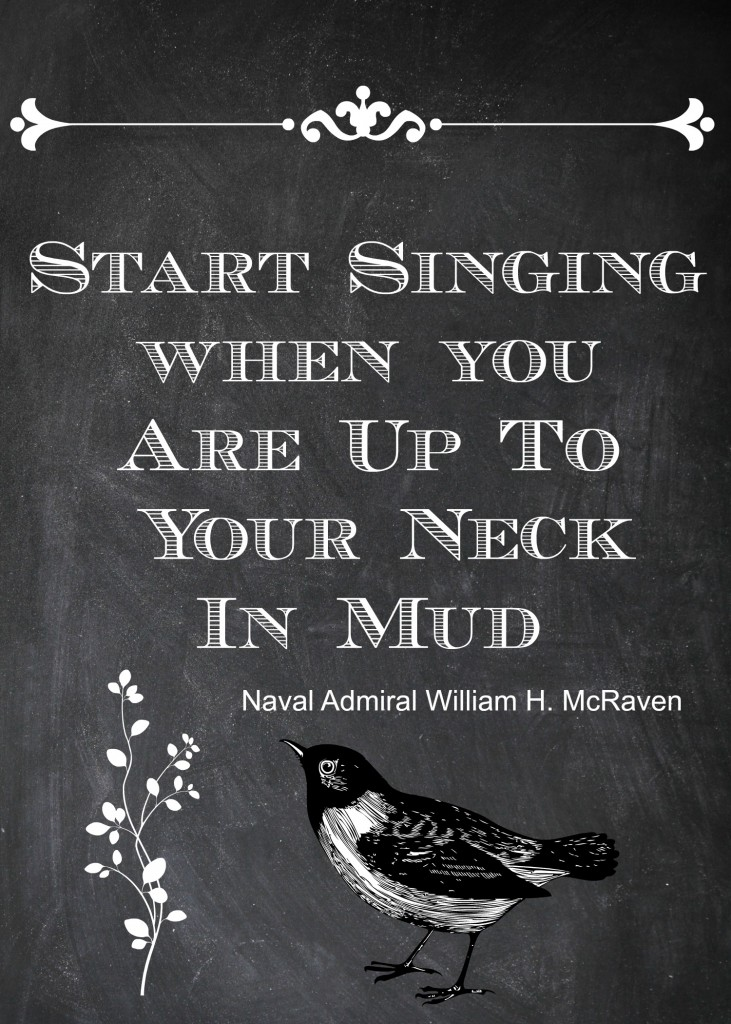 Start Singing in the Mud Quote