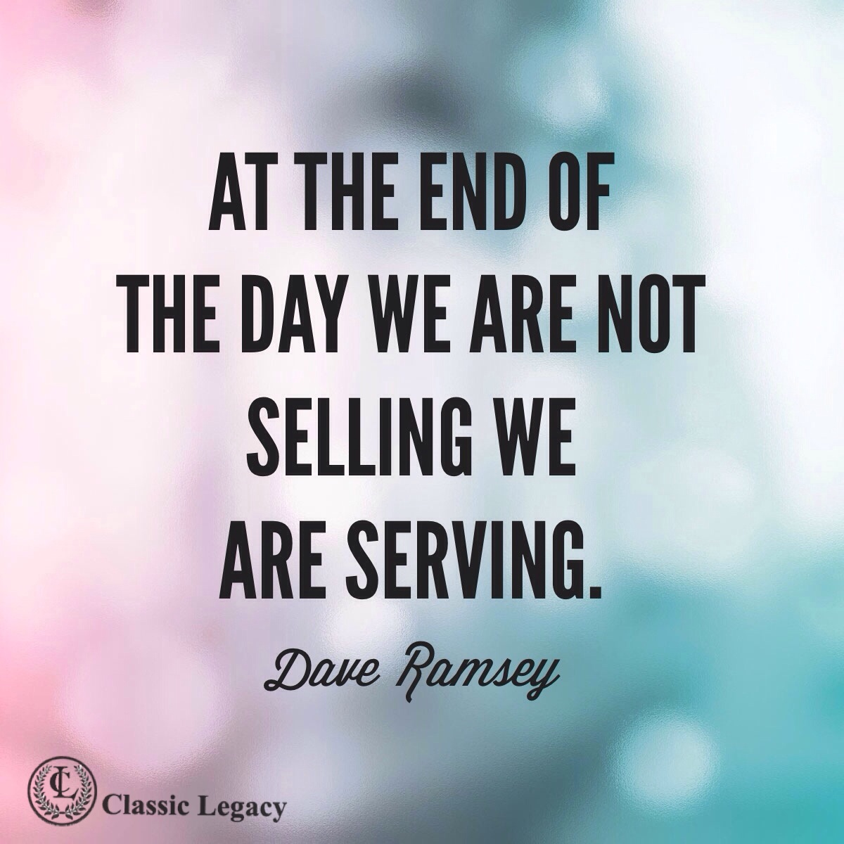 Quote Not Selling Serving Dave Ramsey