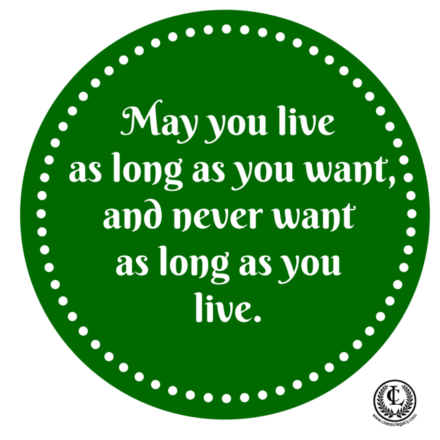 May You live as long as you want