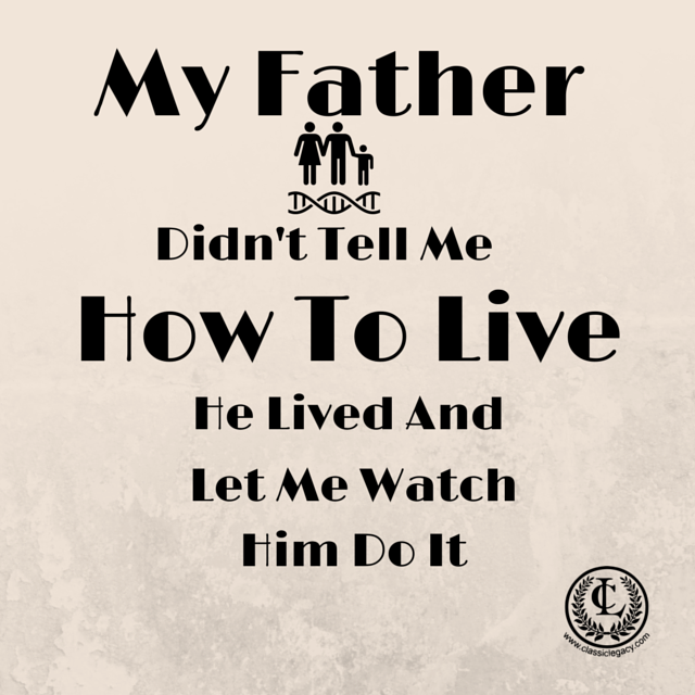 My Father Didn't tell me how to live