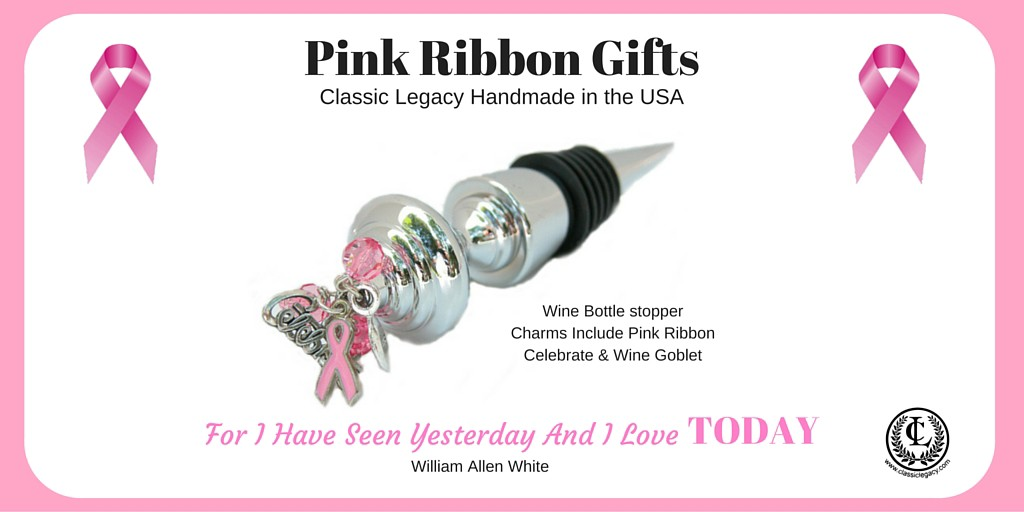 Pink Ribbon Gifts such as the Classic Legacy Pink Ribbon wine stopper encourage celebration of TODAY.