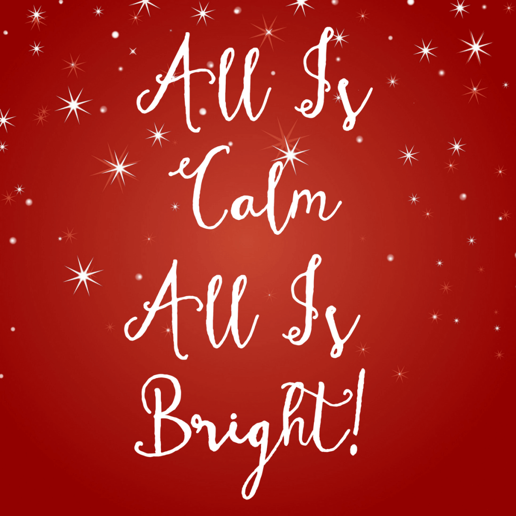 Christmas All Is Calm All Is Bright Quote