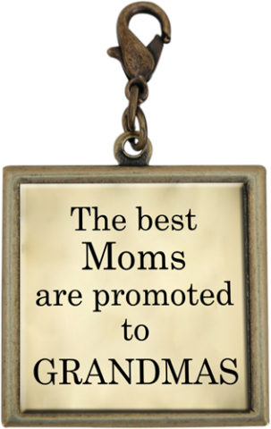 Quote The  Best Moms Are Promoted To Grandmas