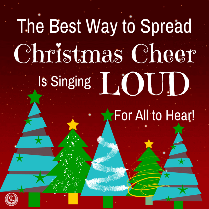 Christmas Quote Singing Loud For All To Hear