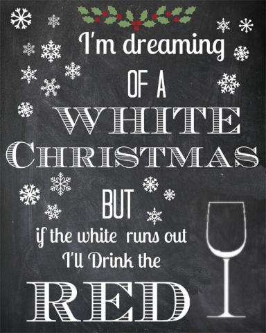 Quote I'm Dreaming Of A White Christmas Wine