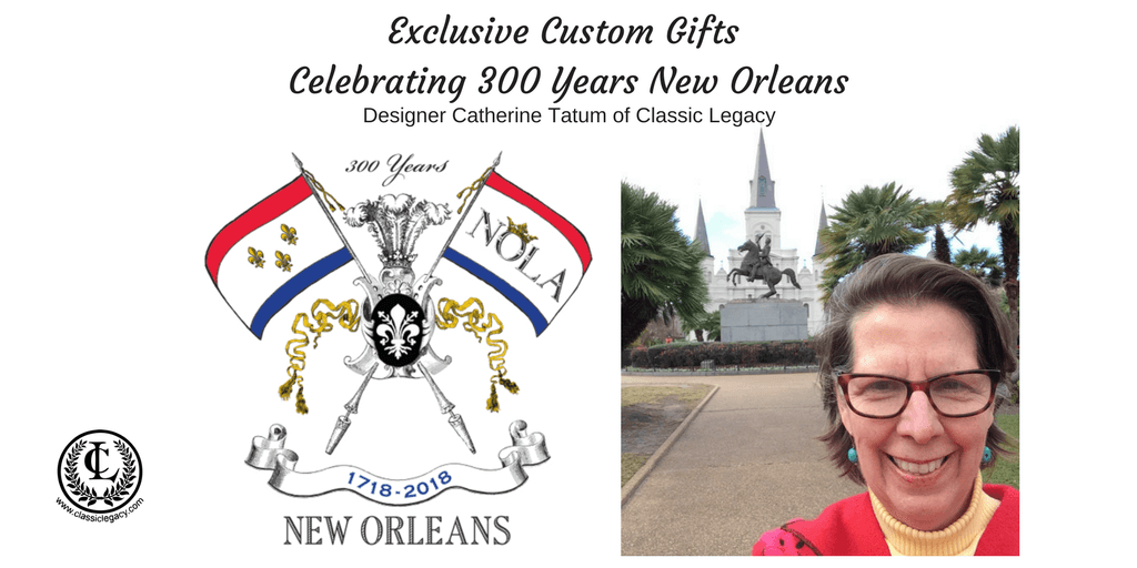 New Orleans Tricentennial Gifts Designed by Catherine Tatum Celebrate 300 years
