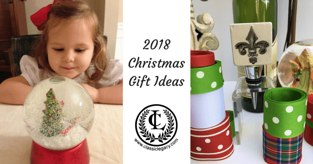 2018 Christmas Gifts | Christmas Gift Ideas | Classic Legacy